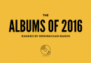 The albums of 2016: Ranked by Birmingham bands