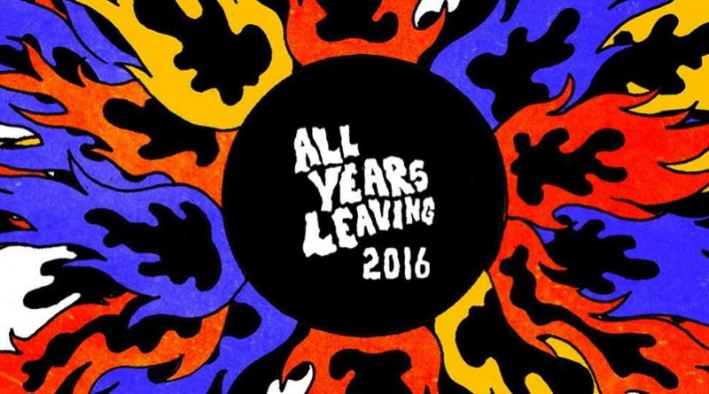All Years Leaving Festival 2016