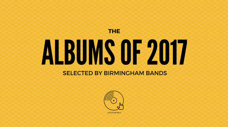 Albums of 2017, selected by Birmingham bands